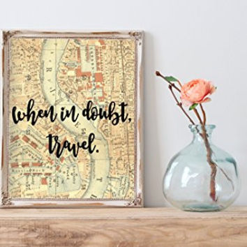 When in doubt, travel Home Print | 8 x 10 | Wall Decor