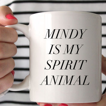 Mindy Is My Spirit Animal Mug