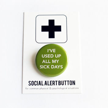 SICK DAY Button - Head Cold, Flu Virus, sick badge