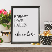 Chocolate Print,Chocolate Art,Funny Wall Art,Chocolate Home Decor,Forget Love Fall In Chocolate,Chocolate Printable,Chocolate Wall Art