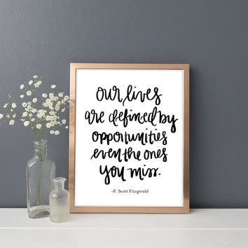 """Our Lives Are Defined"" F. Scott Fitzgerald Print"