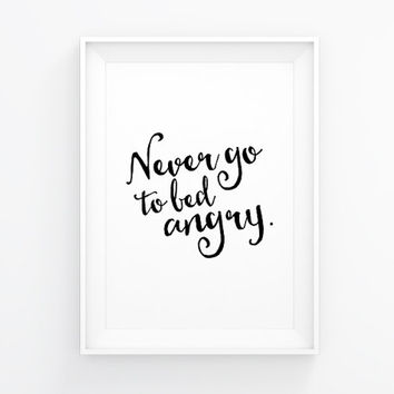 Never go to bed angry, Typography art print, Scandinavian poster, Wall art poster, Ink art, Motivational poster, Bedroom decor, Bedroom wall