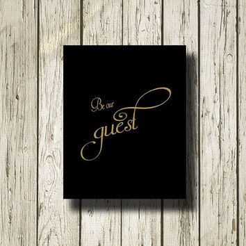 Be our guest Black Gold Print Printable Instant Download Art Print Wall Art Home Decor G093black