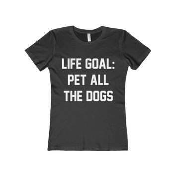 Life Goal Pet All The Dogs Women's Fitted Tee