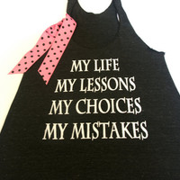 Work Out Tank Top - My Life. My Lessons. My Choices. My Mistakes. With bow. racerback. black. pink. polka dots. ribbon. stenciled.