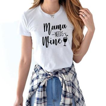 Womens Mama Needs Wine Letter Funny T-shirt O-neck Graphic Tee Mother's Day Gift