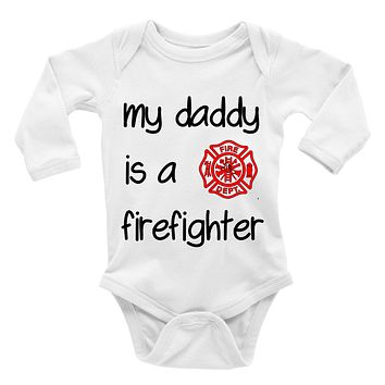 My Daddy Is A Firefighter. Baby Bodysuit.
