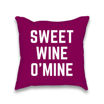 Sweet Wine O Mine Throw Pillow