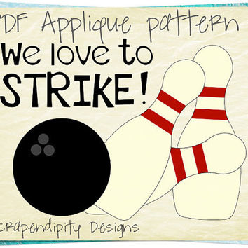 Love to Strike Applique Template -  Bowling Applique Pattern / Bowling Quilt Pattern / Boy Sports Wall Hanging / Mens Boutique Shirt AP202-D