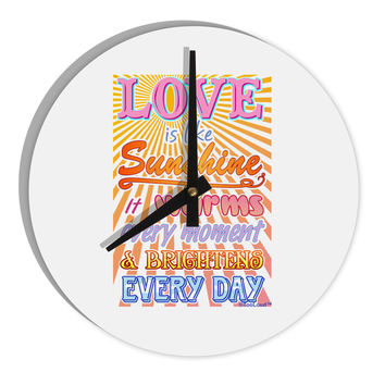 "Love is like Sunshine - Sunburst  8"" Round Wall Clock"