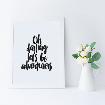Oh Darling Let's Be Adventurers,Inspiring Quote,Bedroom Decor,Gift For Husband,Gift For Wife,Anniversary,Wall Decor,Wall Hanging,Typography