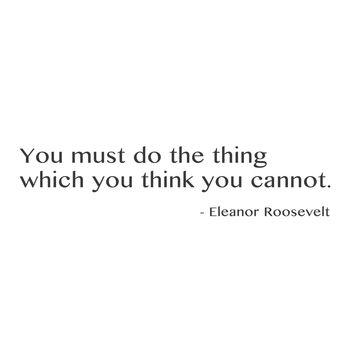 """wall quotes wall decals - """"You must do the thing which you think you cannot"""""""