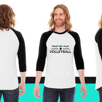 Trust me I play Volleyball American Apparel Unisex 3/4 Sleeve T-Shirt