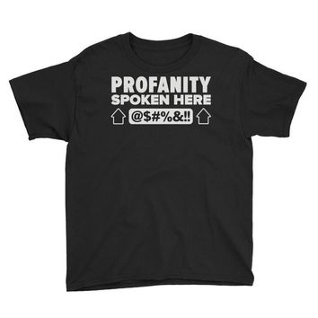 profanity spoken here Youth Tee