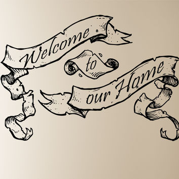 Welcome to our Home Wall Decal