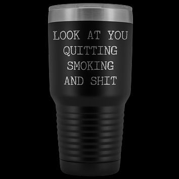Former Smoker Gift Look at You Quitting Smoking Tumbler Metal Mug Insulated Hot Cold Travel Coffee Cup 30oz BPA Free
