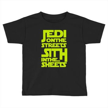 Jedi On The Streets Sith In The Sheets Toddler T-shirt