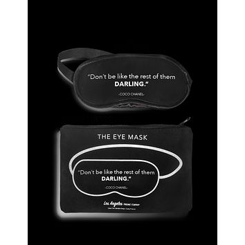 Eye Mask- Don't Be Like The Rest