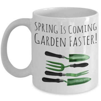 Gardening Mug White Coffee Cup For Holidays 2017 2018 Gifts For Him Her Family Grandparent Grandma Granddad Wive Husband Couples Funny Sayings Holiday Tea Coffee Mugs Cups For Gardeners Gardening Cups Mugs Cookie Jar Spring Coming Garden Faster Pen Holder