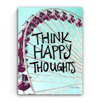 9x12 Think Happy Thoughts - Fun Handscripted Inspration over photo of Ferris Wheel - Solid Wood Sign