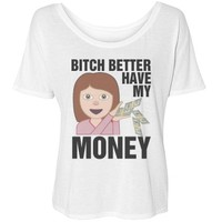 Bitch Better Have Money