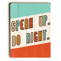Speak Up. Do Right by Artist Rebecca Peragine Wood Sign