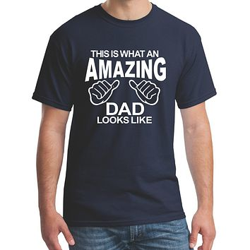 Dad Shirts; This Is What An Amazing Dad Looks Like Cotton Crew Neck Tee