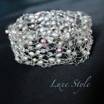 Sterling silver Cuff Bracelet Bangle crochet/Wire wrapped Metal Jewelry Handmade pearls Bridal Jewelry Luxe style