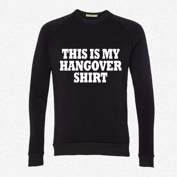 This Is My Hangover fleece crewneck sweatshirt