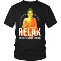 Buddhism T Shirt - Relax nothing is under control