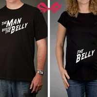 Mom and Dad To Be GIFT SET - The Belly and The Man Behind the Belly Tshirts, All Sizes Available