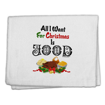 """All I Want Is Food 11""""x18"""" Dish Fingertip Towel"""