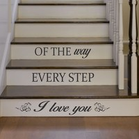 I Love You Every Step of the Way Quote Staircase Wall Vinyl Decal Sticker Decals Room Decor Words Tattoo