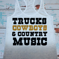 Trucks, Cowboys & Country Music Tank Top Shirt. Gym Shirt. Workout Tank Top. Burnout ombre tank top.