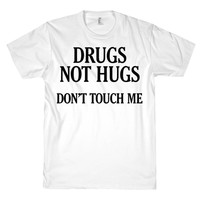 DRUGS NOT HUGS TEE - PREORDER