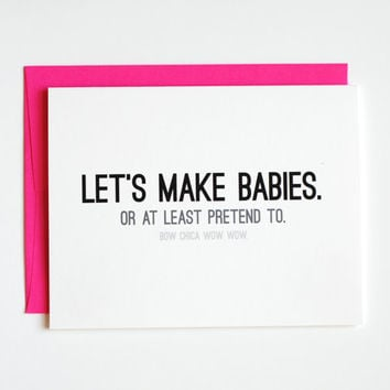 Naughty Valentine Card - Funny Valentine's Day Card - Valentine Card - Let's Make Babies. Bow Chica Wow Wow.