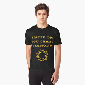 'SHINE ON YOU CRAZY DIAMOND' Graphic T-Shirt by IdeasForArtists