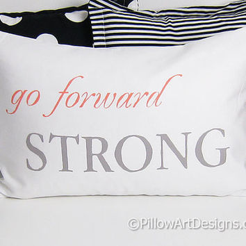 Inspirational Pillow Cover Go Forward Strong Words of Encouragement