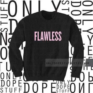Flawless Sweatshirt I Woke Up Like This Beyonce Sweater [Small Medium Large] Womens Mens Unisex Girls Boys Flawless Sweatshirt