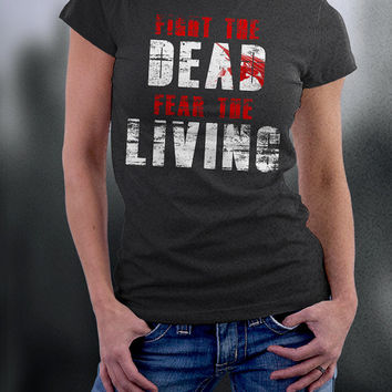 The Walking Dead T Shirt, Fight The Dead Fear The Living T Shirt, Birthday Tshirt