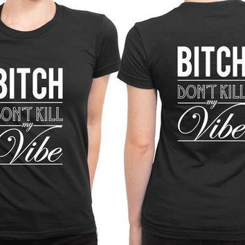 ESBP7V Kendrick Lamar Quote Bitch Dont Kill 2 Sided Womens T Shirt
