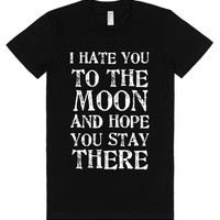 I Hate You To The Moon And Hope You Stay