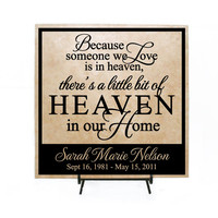 Because some we love is in Heaven, there's a little bit of Heaven in our Home - Custom Tile, Personalized Sign, Memorial Sign, In Memory