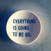 "5"" dish everything is going to be ok screenprinted text.  IN STOCK"