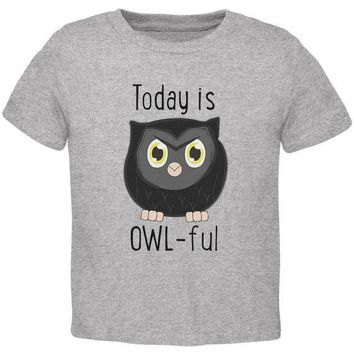 CREYCY8 Owl Today Is Owful Awful Funny Pun Toddler T Shirt