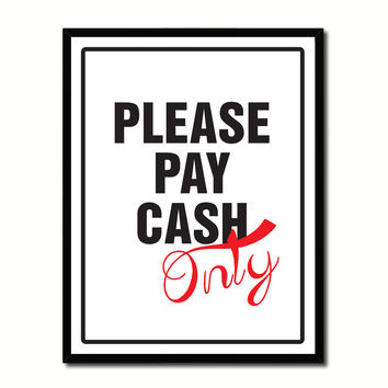 Please Pay Cash Only Business Sign Gift Ideas Wall Art Home D?cor Gift Ideas Canvas Pint