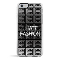 I Hate Fashion iPhone 6/6S Plus Case