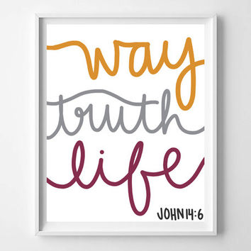 INSTANT DOWNLOAD Bible verse, John 14:6, Way Truth Life, home decor decoration, typography scripture art, hand lettering, original art