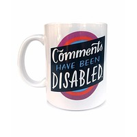 Comments Have Been Disabled Coffee Ceramic Mug