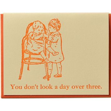 You Don't Look a Day Over Three Card